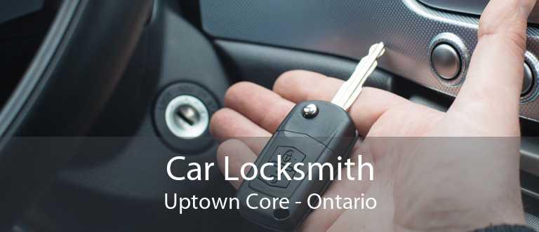 Car Locksmith Uptown Core - Ontario