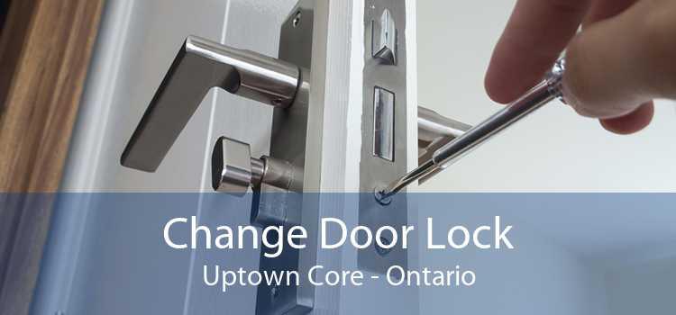 Change Door Lock Uptown Core - Ontario