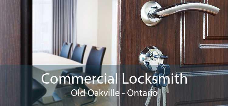 Commercial Locksmith Old Oakville - Ontario