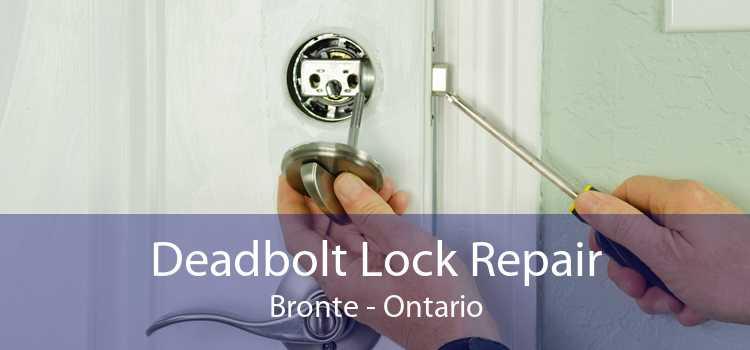 Deadbolt Lock Repair Bronte - Ontario