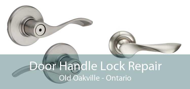 Door Handle Lock Repair Old Oakville - Ontario