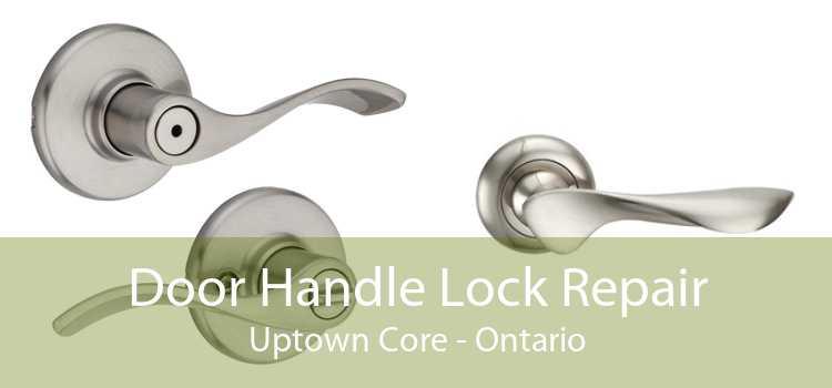 Door Handle Lock Repair Uptown Core - Ontario