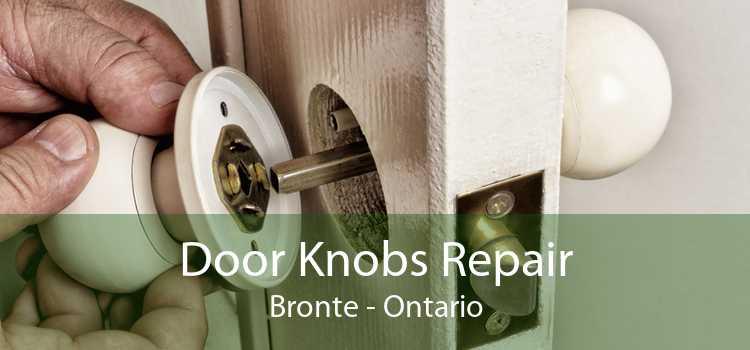 Door Knobs Repair Bronte - Ontario