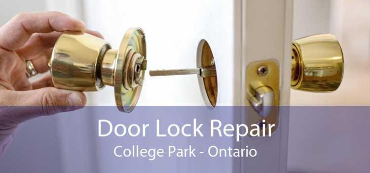 Door Lock Repair College Park - Ontario