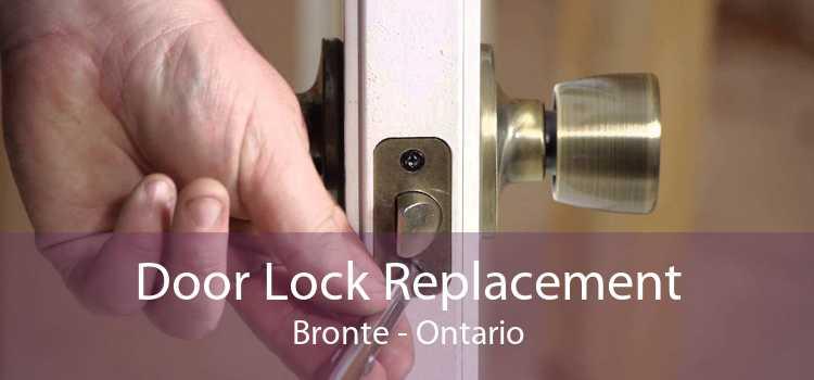 Door Lock Replacement Bronte - Ontario