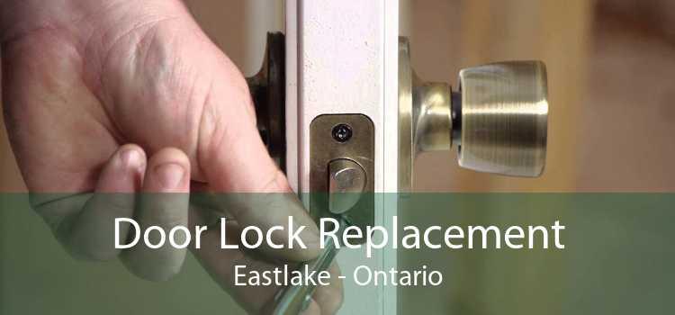Door Lock Replacement Eastlake - Ontario