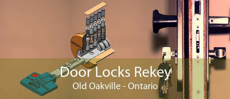 Door Locks Rekey Old Oakville - Ontario