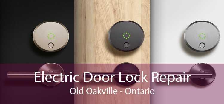 Electric Door Lock Repair Old Oakville - Ontario
