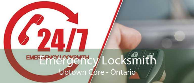 Emergency Locksmith Uptown Core - Ontario