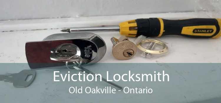 Eviction Locksmith Old Oakville - Ontario