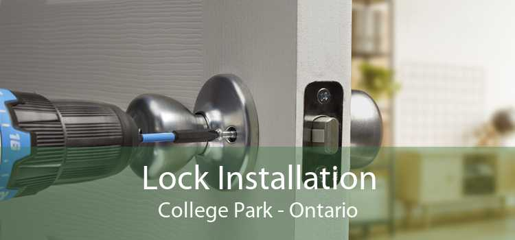 Lock Installation College Park - Ontario