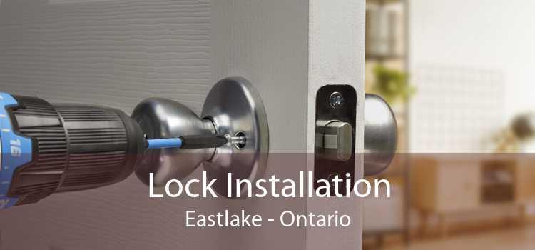 Lock Installation Eastlake - Ontario