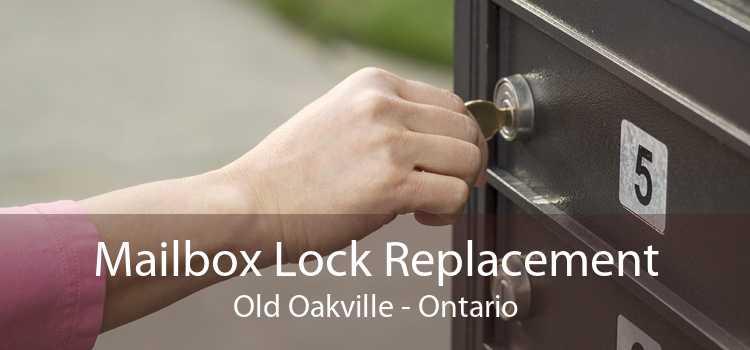 Mailbox Lock Replacement Old Oakville - Ontario