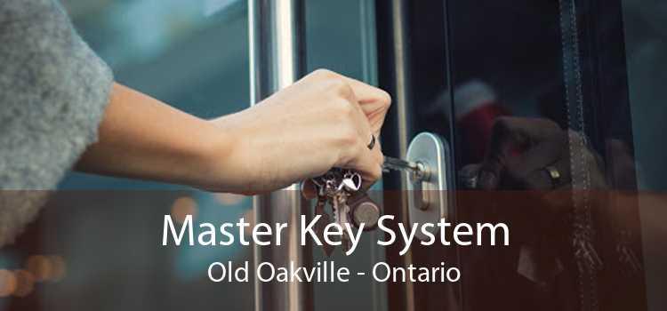 Master Key System Old Oakville - Ontario