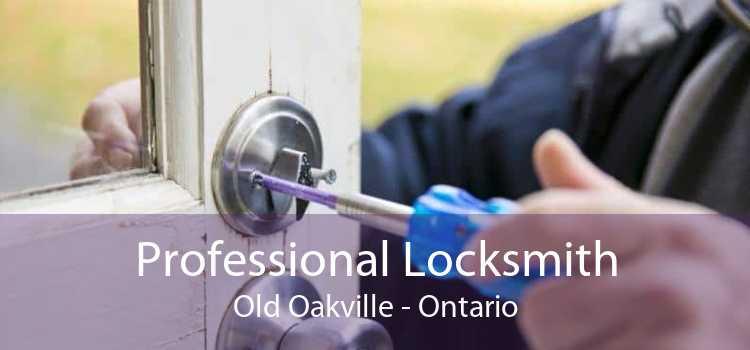 Professional Locksmith Old Oakville - Ontario