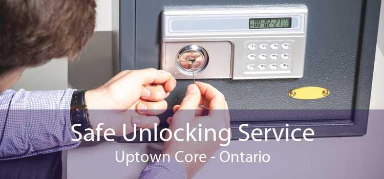 Safe Unlocking Service Uptown Core - Ontario